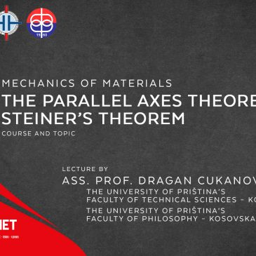 Lecture: Mechanics of Materials: The Parallel Axes Theorem – Steiner's Theorem